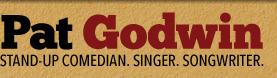pat godwin singer songwriter comedian